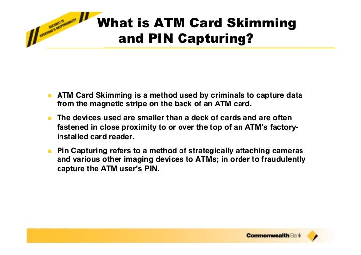 How ATM card skimming and PIN capturing scams work. Slide 2