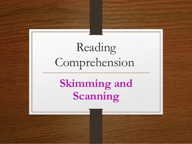 Reading Comprehension Skimming and Scanning