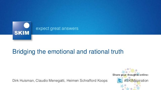 expect great answersBridging the emotional and rational truth                                                           Sh...