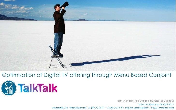 Optimisation of Digital TV offering through Menu Based Conjoint                                          John Irwin (TalkT...
