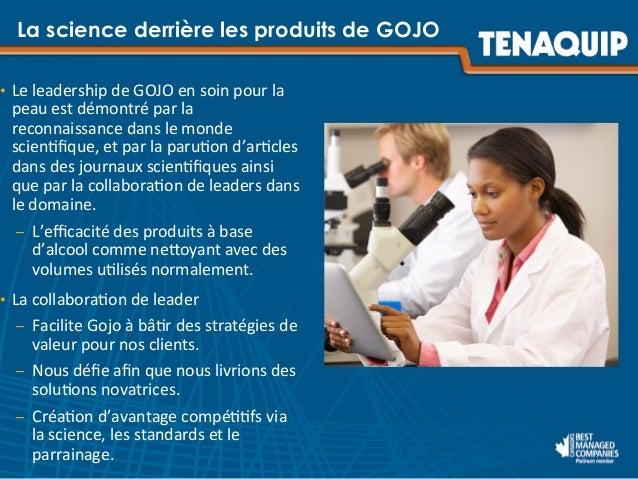 La science derrière les produits de GOJO • Le  leadership  de  GOJO  en  soin  pour  la   peau  est  ...
