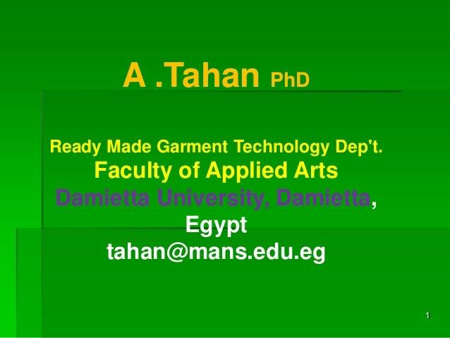 A .Tahan PhDReady Made Garment Technology Dept.  Faculty of Applied ArtsDamietta University, Damietta,           Egypt   t...