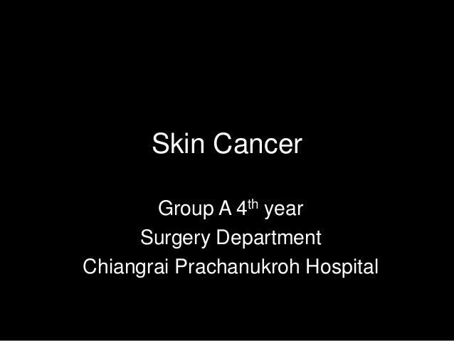Skin Cancer Group A 4th year Surgery Department Chiangrai Prachanukroh Hospital