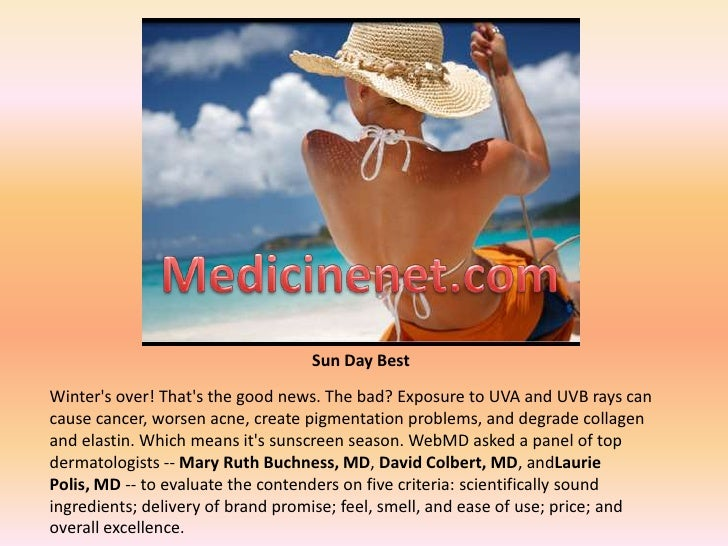 Medicinenet.com<br />Sun Day Best<br />Winter's over! That's the good news. The bad? Exposure to UVA and UVB ray...