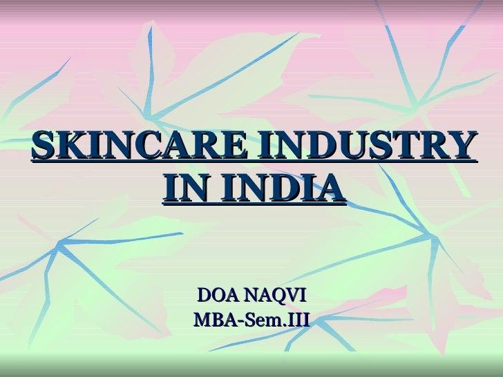 SKINCARE INDUSTRY IN INDIA DOA NAQVI MBA-Sem.III