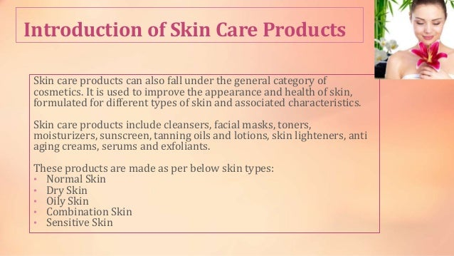 marketing skin care product essay Market segmentation of skin care products introduction the quest for beauty is an endless endeavour at all times despite the old saying cautioning us that beauty is only skin deep, billions of dollars is spent on skin care products every year for men and women, young and old alike.