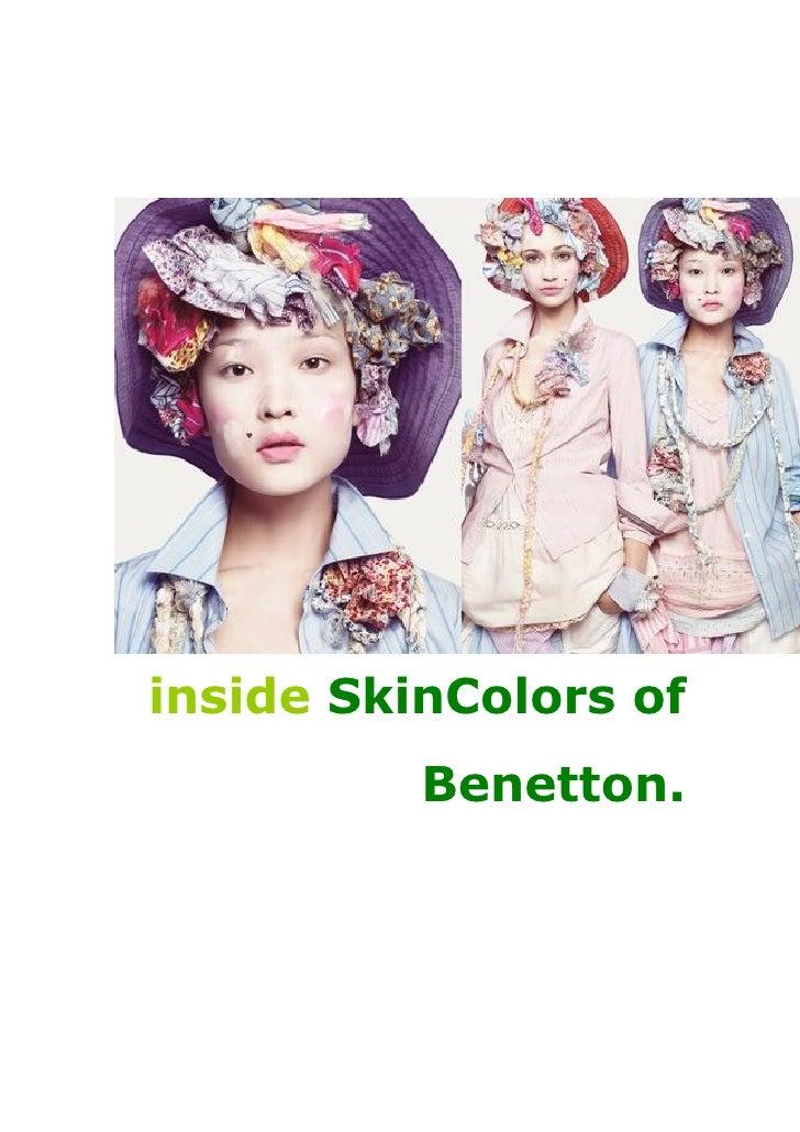 inside SkinColors of           Benetton.