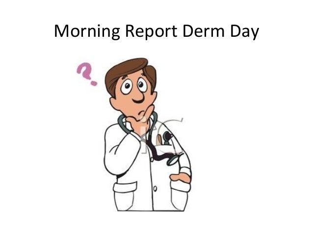 Morning Report Derm Day