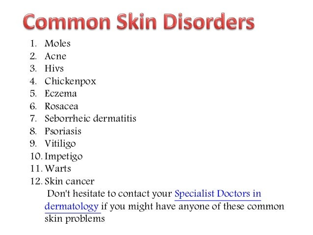 Types of Skin Disorders treated by a Skin Doctor