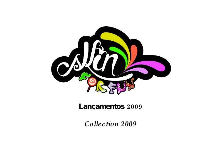 Lançamentos 2009 Collection 2009