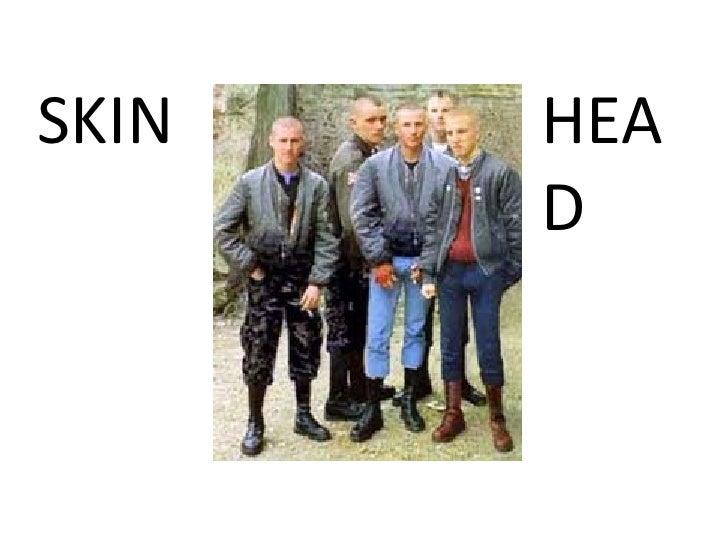 SKIN HEAD