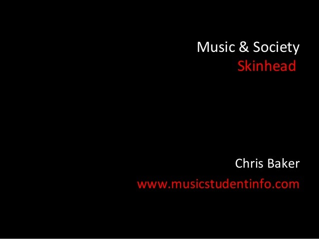 Music & Society               Skinhead              Chris Bakerwww.musicstudentinfo.com