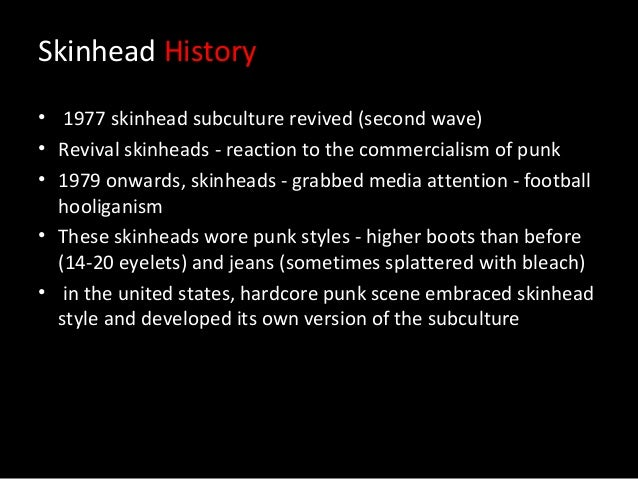 a history of the skinhead movement Unlike her original article, which focused on the murder to draw out the history  and sociology of the skinhead movement, langer's narrative here is centered on .