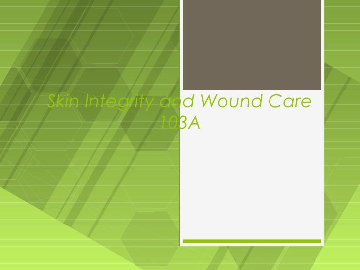 Skin Integrity and Wound Care               103A