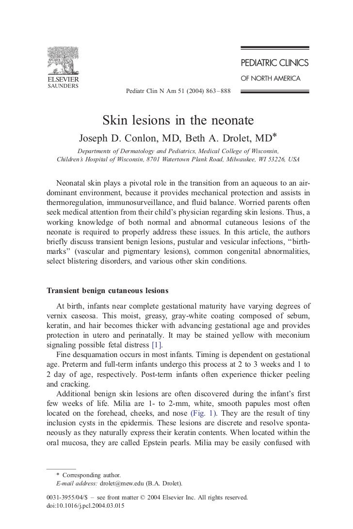 Pediatr Clin N Am 51 (2004) 863 – 888                    Skin lesions in the neonate            Joseph D. Conlon, MD, Beth...