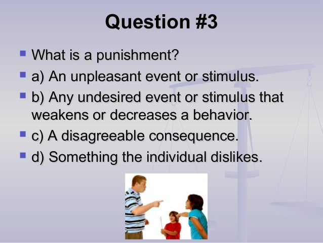 Question #4Question #4  Which of the following is true of learning?Which of the following is true of learning?  a) Learn...
