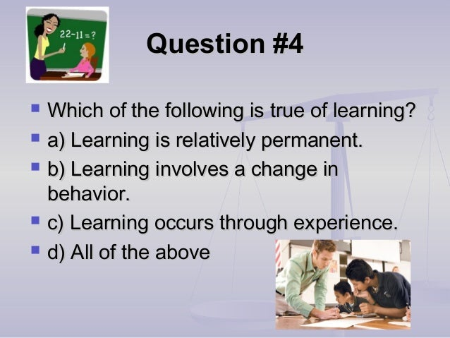 Question #5Question #5  Negative reinforcement increases theNegative reinforcement increases the strength or frequency of...
