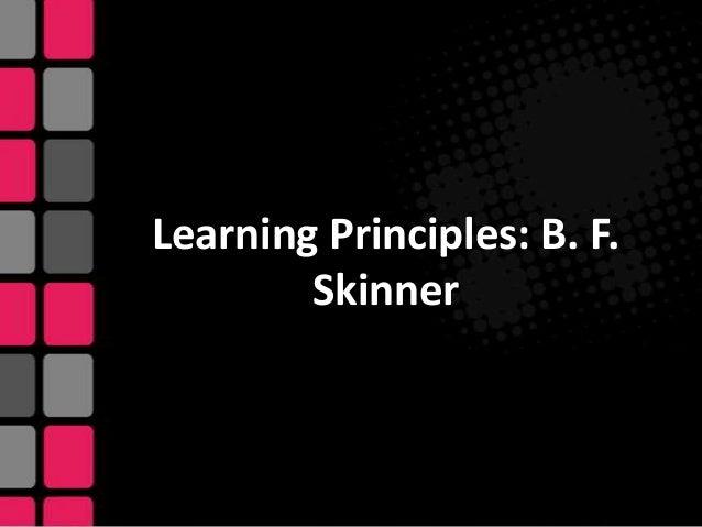 Learning Principles: B. F. Skinner