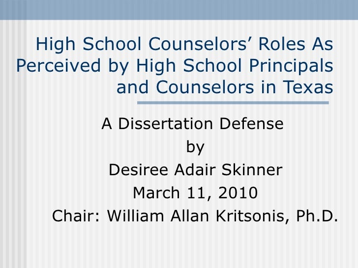 High School Counselors' Roles As Perceived by High School Principals and Counselors in Texas A Dissertation Defense  by De...