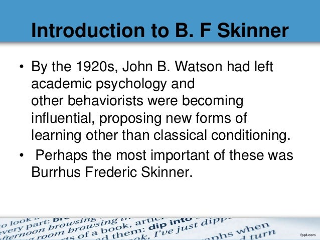 skinners theory No new complex systems have been formed by darwinian evolution in the  experiment  aren't scientific theories supposed to be falsifiable.