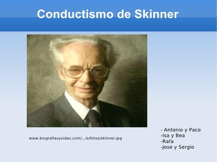 Conductismo de Skinner                                                        - Antonio y Paco                            ...
