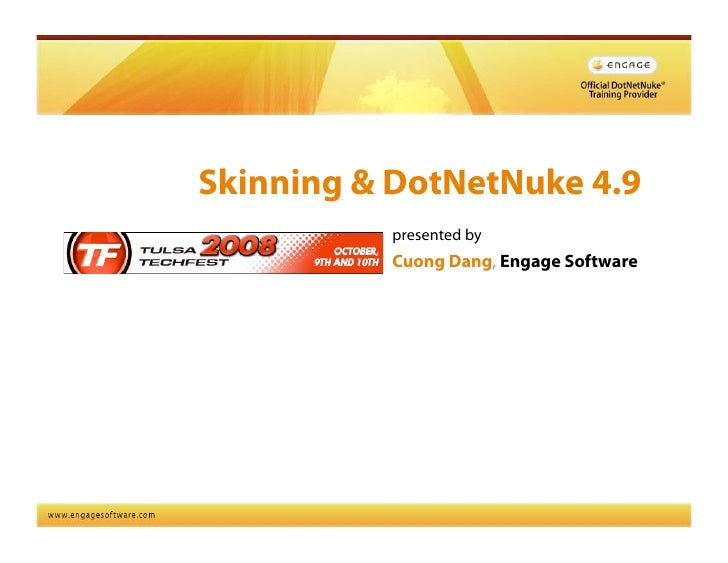 Skinning & DotNetNuke 4.9           presented by           Cuong Dang, Engage Software