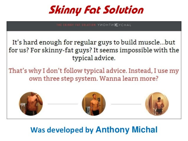 Skinny Fat Solution Was developed by Anthony Michal