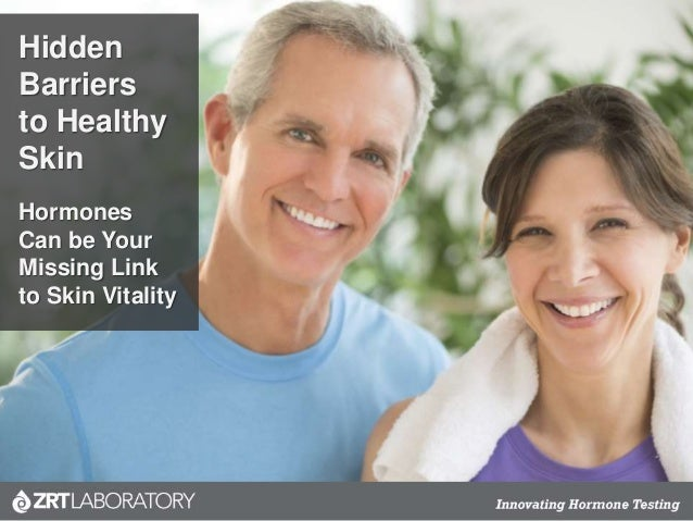 Hidden Barriers to Healthy Skin Hormones Can be Your Missing Link to Skin Vitality