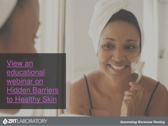 View an educational webinar on Hidden Barriers to Healthy Skin