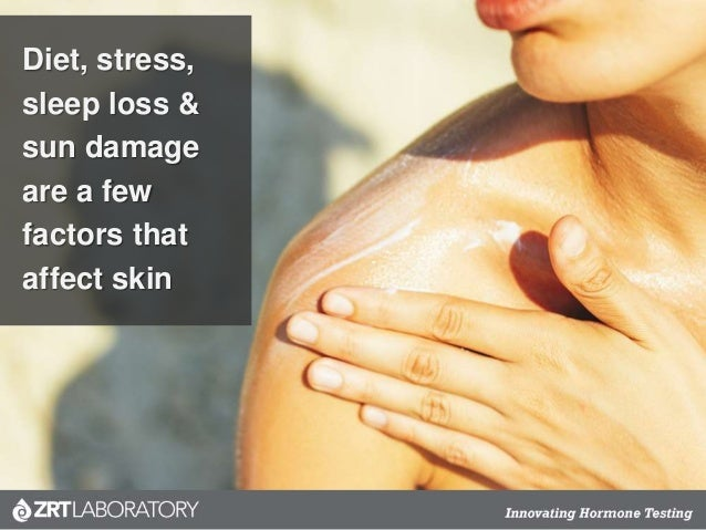 Diet, stress, sleep loss & sun damage are a few factors that affect skin