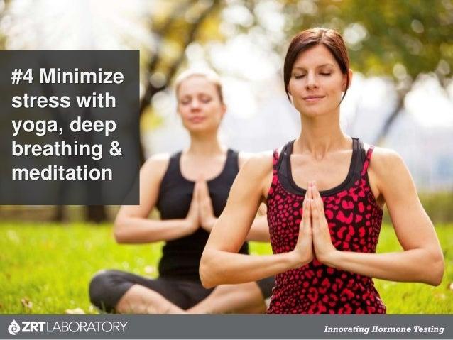 #4 Minimize stress with yoga, deep breathing & meditation