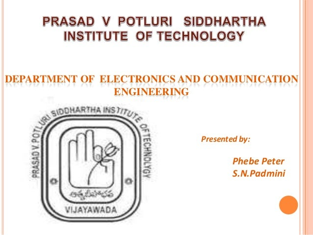 DEPARTMENT OF ELECTRONICS AND COMMUNICATION                ENGINEERING                            Presented by:           ...