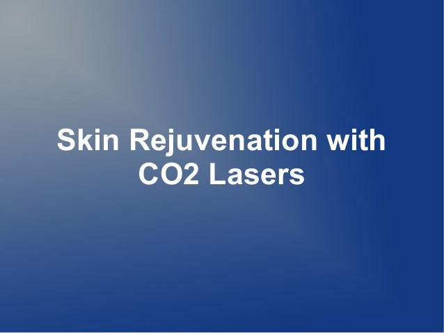 Skin Rejuvenation withCO2 Lasers