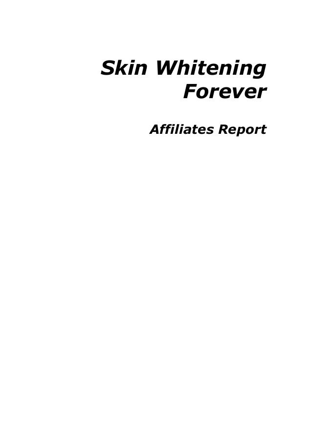 Skin Whitening Forever Affiliates Report