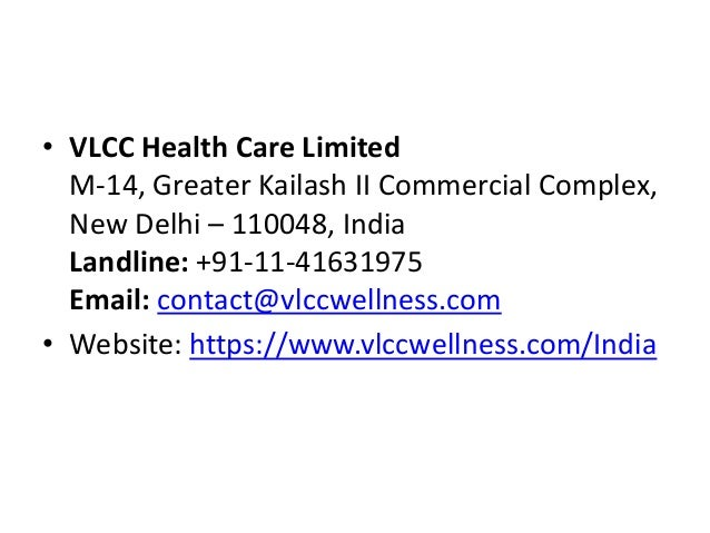 • VLCC Health Care Limited M-14, Greater Kailash II Commercial Complex, New Delhi – 110048, India Landline: +91-11-4163197...