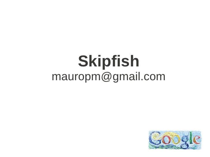 Skipfish mauropm@gmail.com