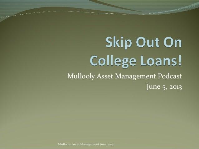 Mullooly Asset Management PodcastJune 5, 2013Mullooly Asset Management June 2013