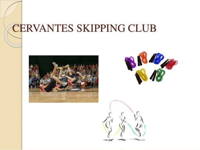 CERVANTES SKIPPING CLUB