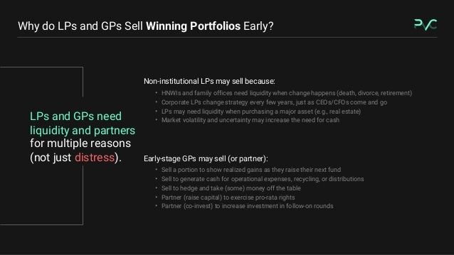 LPs and GPs need liquidity and partners for multiple reasons (not just distress). Why do LPs and GPs Sell Winning Portfoli...
