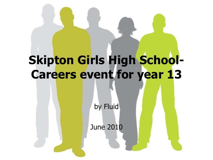 Skipton Girls High School-Careers event for year 13<br />by Fluid <br />June 2010<br />