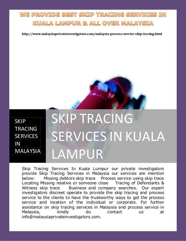 http://www.malaysiaprivateinvestigators.com/malaysia-process-service-skip-tracing.htmlSKIP                SKIP TRACINGTRAC...