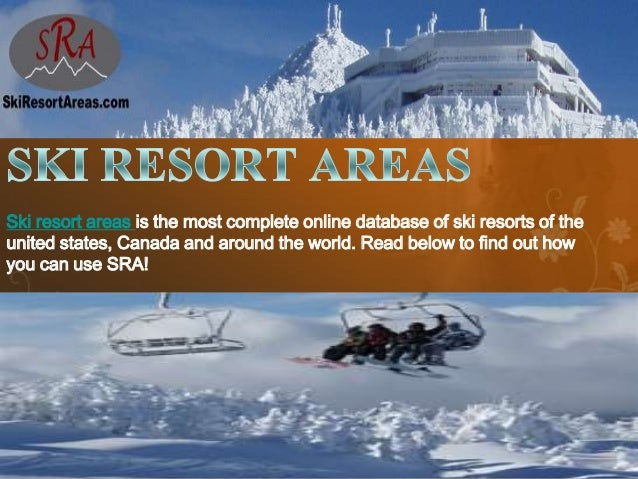 Ski resort areas is the most complete online database of ski resorts of the united states, Canada and around the world. Re...