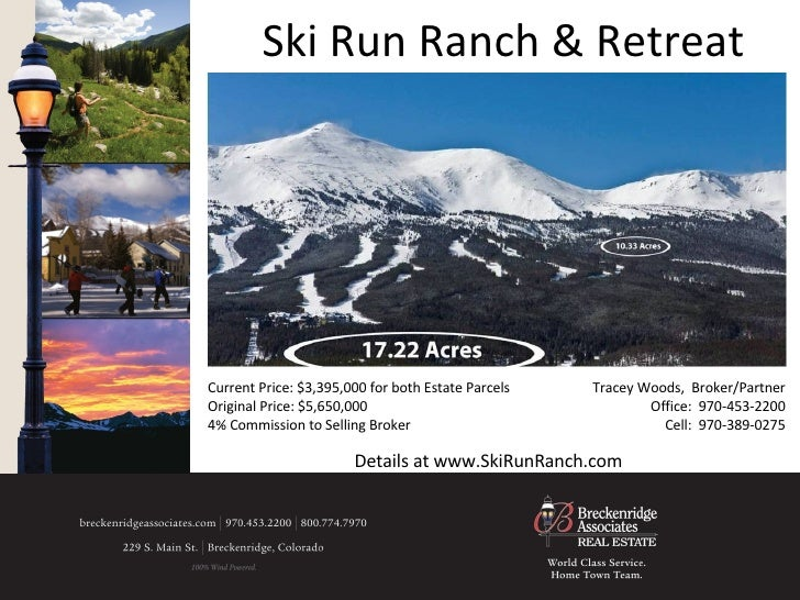 Ski Run Ranch & Retreat Current Price: $3,395,000 for both Estate Parcels Original Price: $5,650,000  4% Commission to Sel...