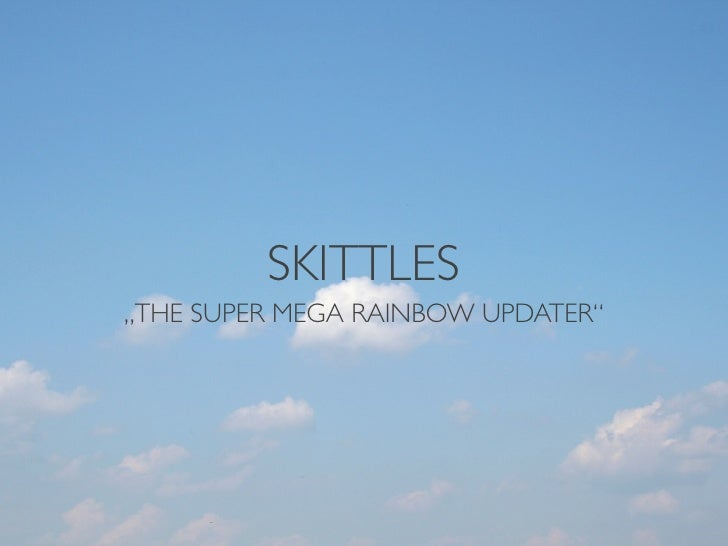 "SKITTLES""THE SUPER MEGA RAINBOW UPDATER"""