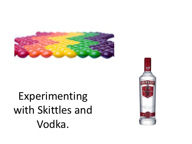 Experimenting with Skittles and Vodka.<br />