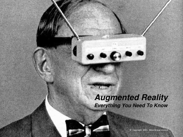 Augmented RealityEverything You Need To Know             © Copyright 2011. Skive Group Limited