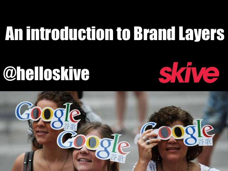 An introduction to Brand Layers@helloskive