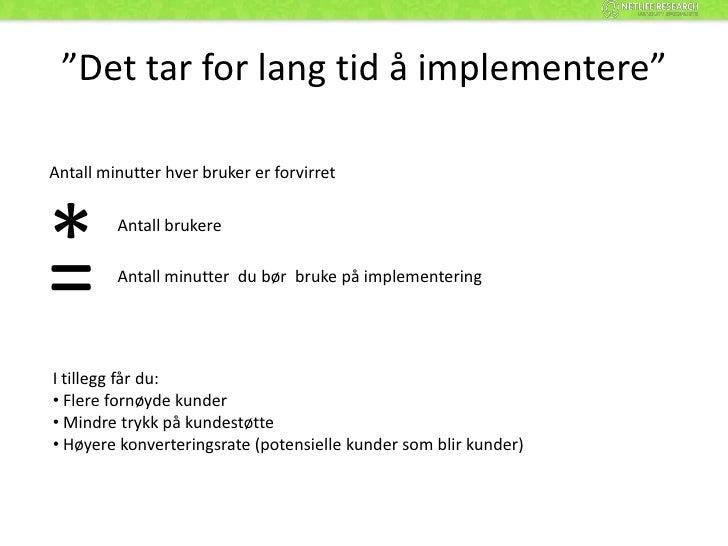"""""""Det tar for lang tid å implementere""""<br />Antall minutter hver bruker er forvirret<br />*<br />Antall brukere<br />=<br /..."""