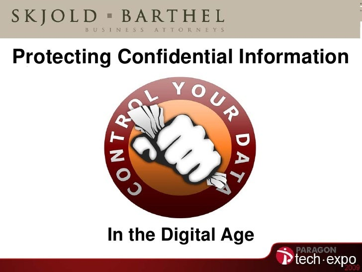 Protecting Confidential Information         In the Digital Age
