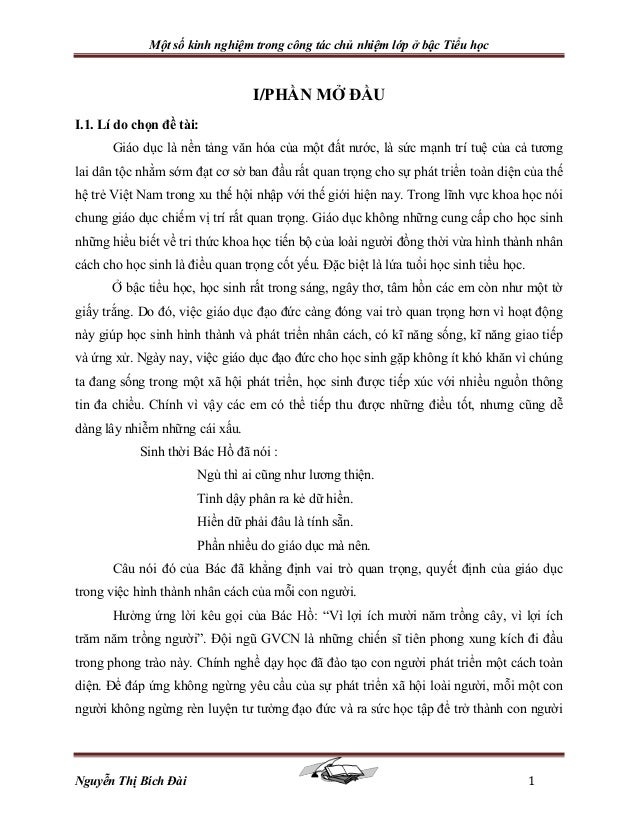 Một số kinh nghiệm trong công tác chủ nhiệm lớp ở bậc Tiểu học Nguyễn Thị Bích Đài 1 I/PHẦN MỞ ĐẦU I.1. Lí do chọn đề tài:...